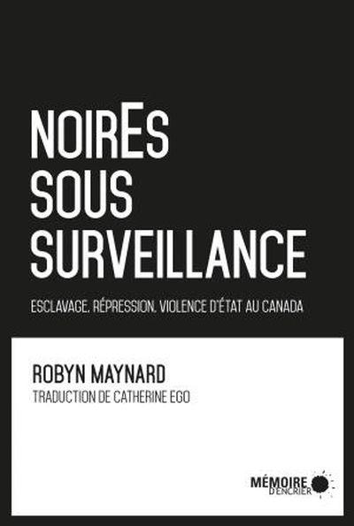 Cover NoirEs sous surveillance : esclavage, répression et violence d'État au CanadaArt