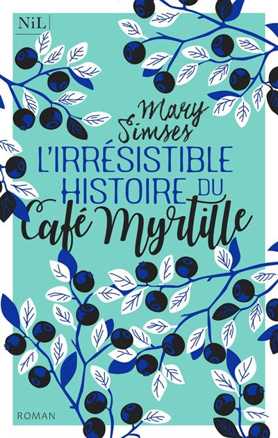 L'irrésistible histoire du café Myrtille