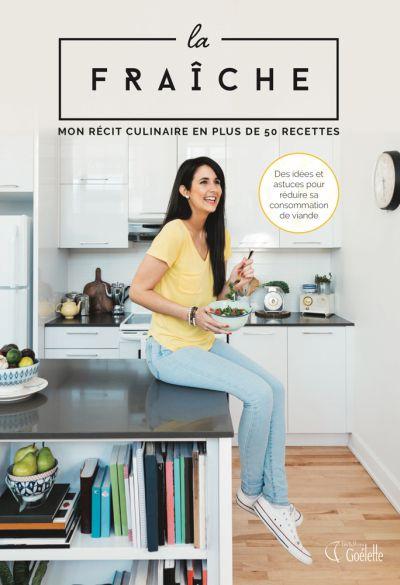 La Fraîche : mon récit culinaire en plus de 50 recettes