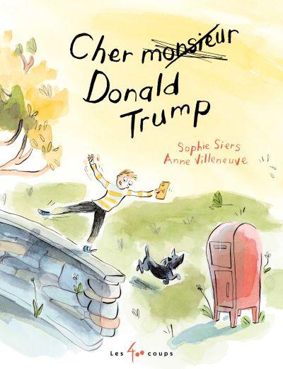 Cher monsieur Donald Trump