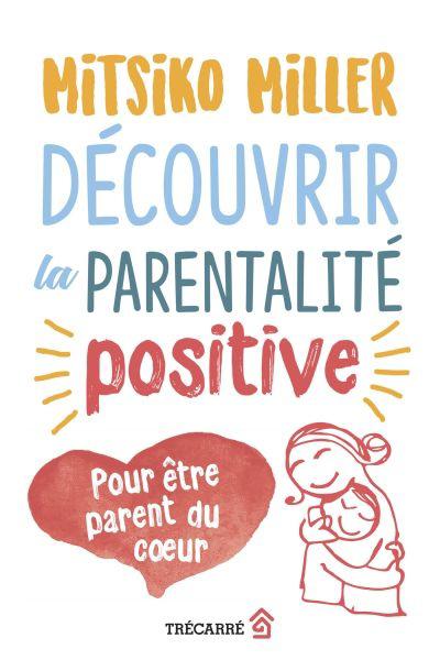 Découvrir la parentalité positive
