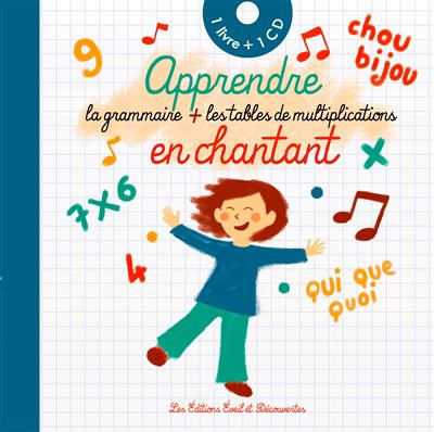 Apprendre la grammaire + les tables de multiplication en chantant