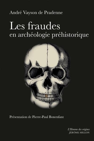 Les fraudes en archéologie préhistorique