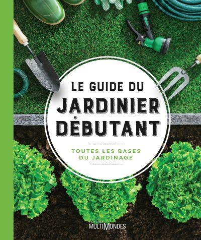 Le guide du jardinier débutant