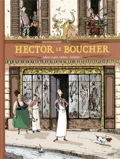Hector le boucher : adieu veaux, vaches, cochons!