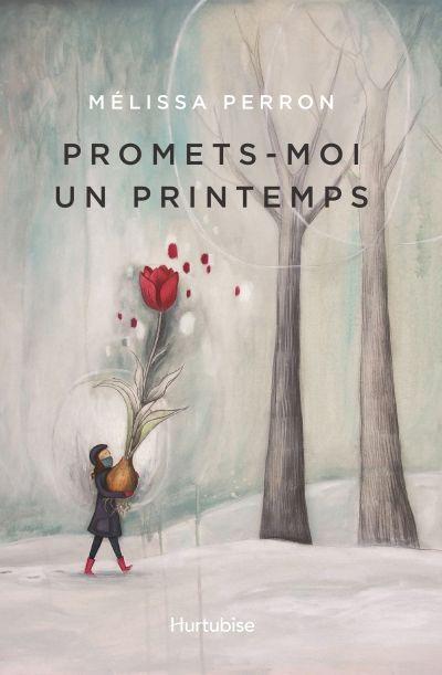 Promets-moi un printemps : roman