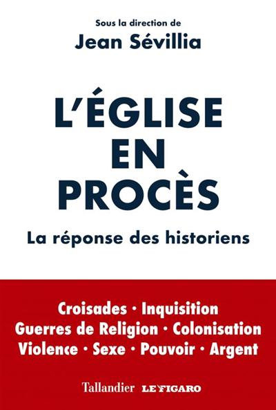 L'Église en procès : la réponse des historiens