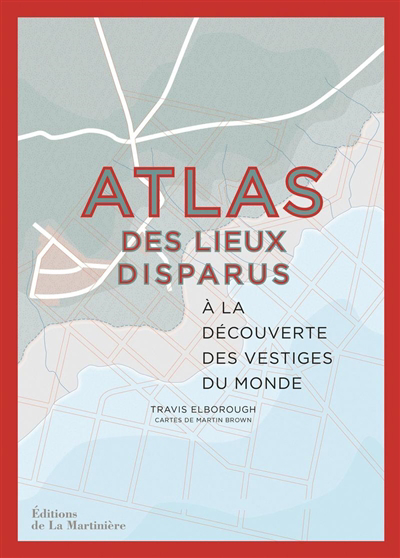 Atlas des lieux disparus