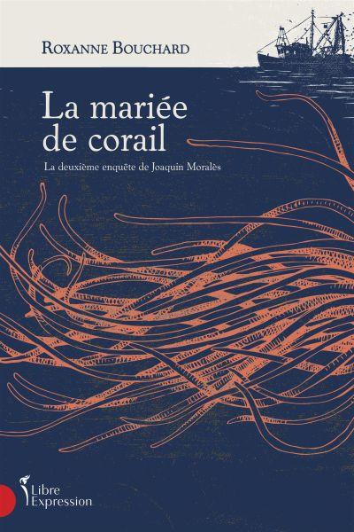 La mariée de corail : la deuxième enquête de Joaquin Moralès