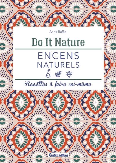 Encens naturels : recettes à faire soi-même