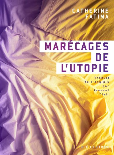 Marécages de l'utopie : roman