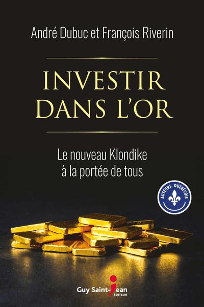 Investir dans l'or : le nouveau Klondike à la portée de tous