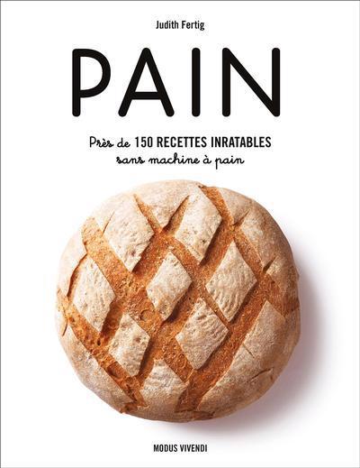 Pain : près de 150 recettes inratables sans machine à pain
