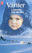 L'enfant des neiges : [aventurière de l'extrême à deux ans]
