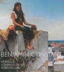 Benjamin-Constant, merveilles et mirages de l'orientalisme