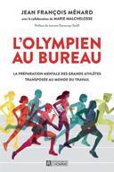 L'olympien au bureau : la préparation mentale des grands athlètes transposée au monde du travail /