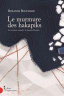 Le murmure des hakapiks : la troisième enquête de Joaquin Moralès /