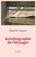 Autobiographie de l'étranger : roman /