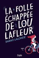 La folle échappée de Lou Lafleur /