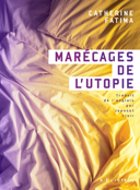 Marécages de l'utopie : roman /