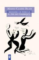 Naissance de Rebecca à l'ère des tourments : roman