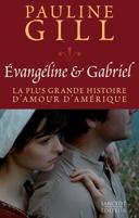 Évangéline & Gabriel : [la plus grande histoire d'amour d'Amérique]