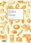 Le grand Soulard de la cuisine : 1 100 recettes classiques au goût du terroir québécois