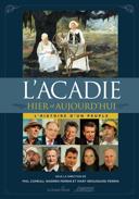L'Acadie hier et aujourd'hui /
