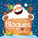 Le petit livre des blagues poilantes du père Noël
