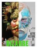 Bizarre : l'autre histoire de l'art