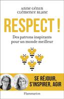 Respect! : des patrons inspirants pour un monde meilleur /