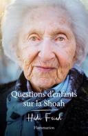 Questions d'enfants sur la Shoah /