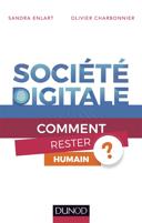 Société digitale : comment rester humain? /