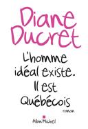 L'homme idéal existe : il est québécois : roman /