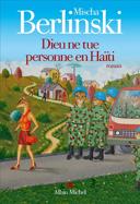 Dieu ne tue personne en Haïti : roman /