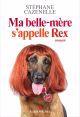 Ma belle-mère s'appelle Rex : roman /
