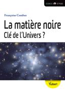 La matière noire : clé de l'Univers?