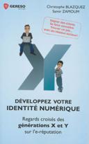 Développez votre identité numérique : regards croisés des générations X et Y sur l'e-réputation