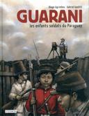 Guarani : les enfants soldats du Paraguay /