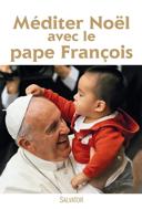 Méditer Noël avec le pape François.