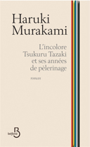 L'incolore Tsukuru Tazaki et ses années de pèlerinage /