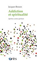 Addiction et spiritualité : spiritus contra spiritum