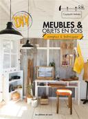 Meubles & objets en bois : simples à fabriquer