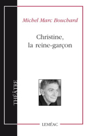 Christine, la reine-garçon : théâtre