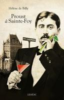 Proust à Sainte-Foy : roman /