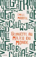 Georgette au milieu du monde : roman /