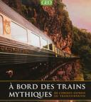 À bord des trains mythiques
