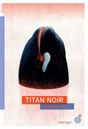 Titan noir /