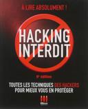Hacking interdit : [toutes les techniques des hackers pour mieux vous en protéger]