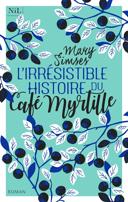 L'irrésistible histoire du café Myrtille /